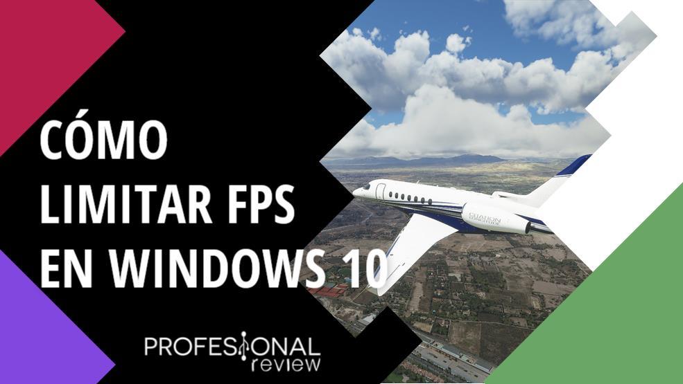 Cómo limitar FPS en Windows 10