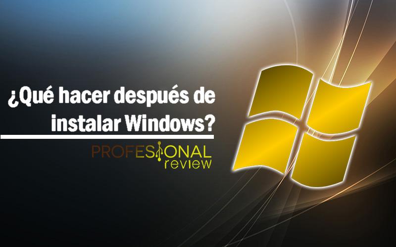 qué hacer después de instalar Windows 10