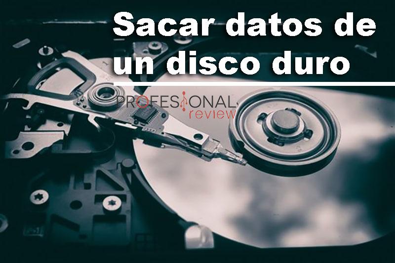 Sacar datos de un disco duro