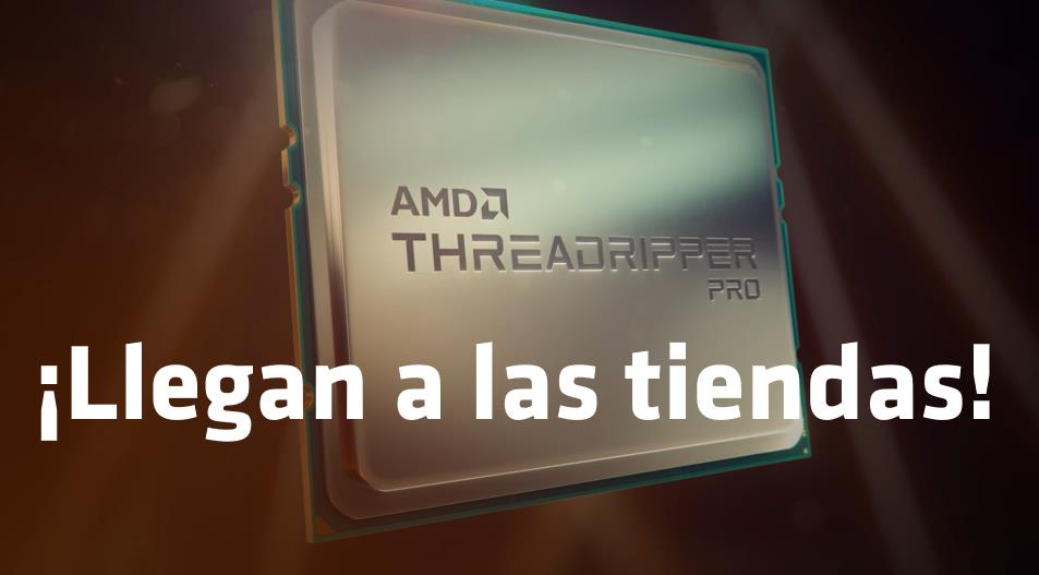 AMD Threadripper PRO Ya en tiendas