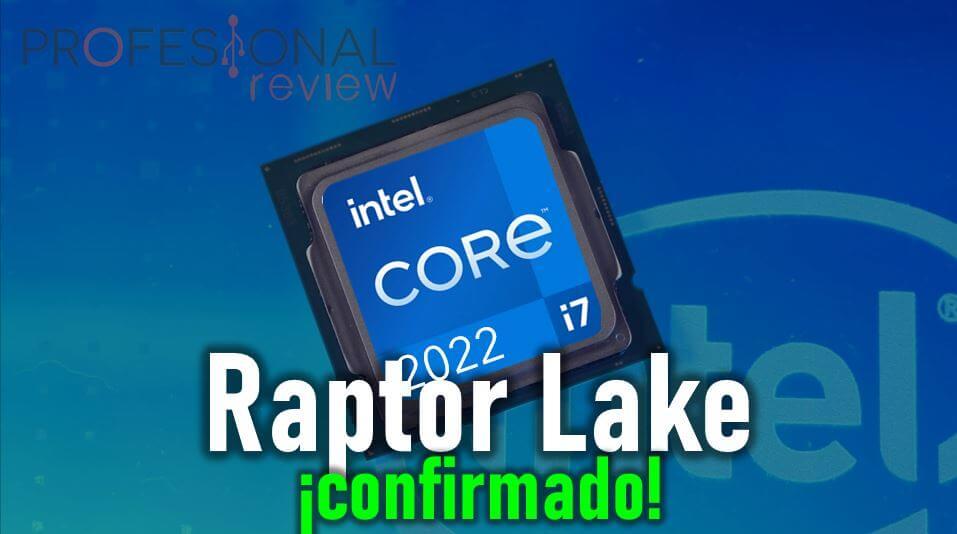 Intel Raptor Lake confirmado oficialmente