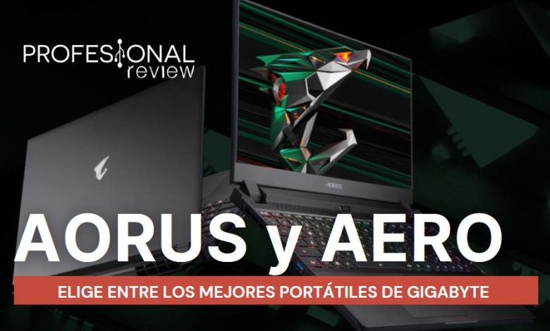 Gigabyte AORUS y AERO como elegir portatil