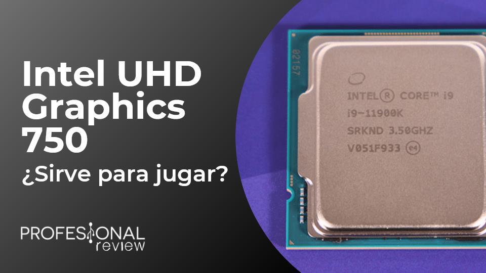 Intel UHD Graphics 750 rendimiento