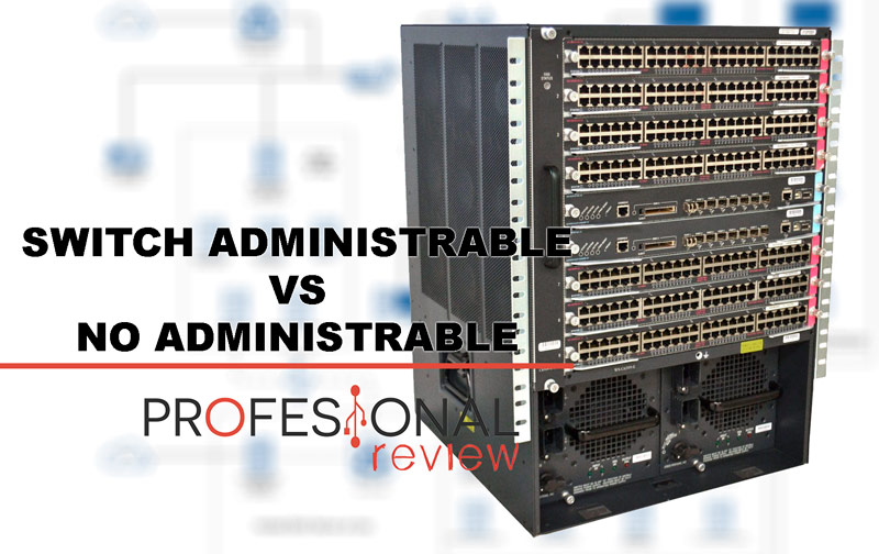 Switch administrable vs no administrable