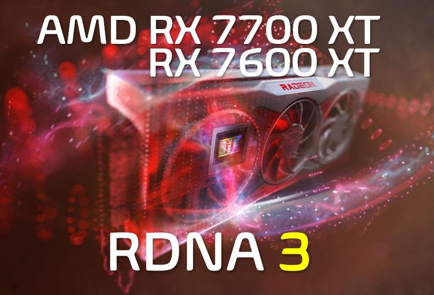 AMD RX 7700 XT y RX 7600 XT RDNA 3